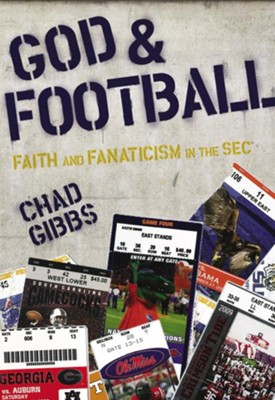 God and Football: Faith and Fanaticism in the Southeastern Conference - eBook  -     By: Chad Gibbs
