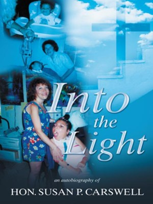 Into the Light - eBook  -     By: Susan P. Carswell