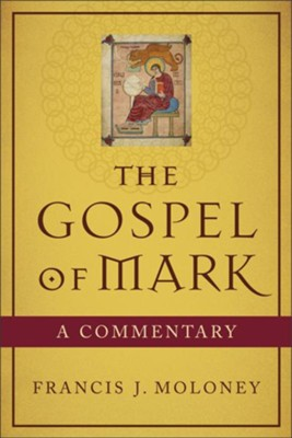 Gospel of Mark, The: A Commentary - eBook  -     By: Francis J. Moloney