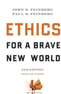 Ethics for a Brave New World, Second Edition (Updated and Expanded) - Slightly Imperfect  -     By: John S. Feinberg, Paul D. Feinberg