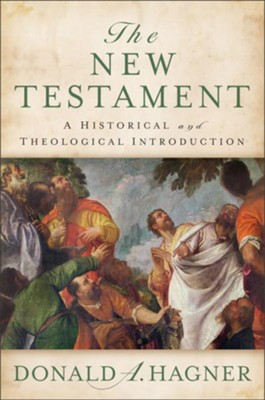 The New Testatment: A Historical and Theological Introduction - eBook  -     By: Donald A. Hagner