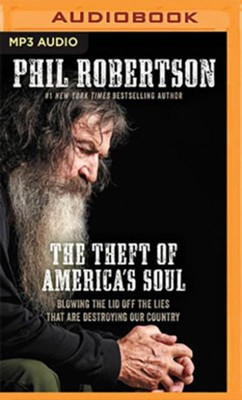 The Theft of America's Soul: Blowing the Lid Off the Lies That Are Destroying Our Country - unabridged audiobook on MP3-CD  -     By: Phil Robertson