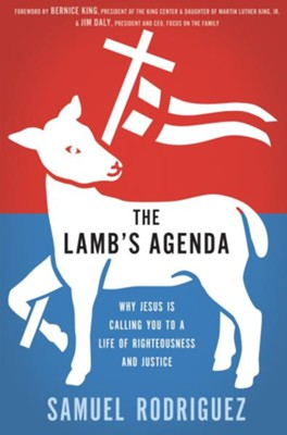 The Lamb's Agenda: Why Jesus Is Calling You to a Life of Righteousness and Justice - eBook  -     By: Samuel Rodriguez