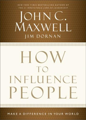 How to Influence People: Make a Difference in Your World - eBook  -     By: John C. Maxwell