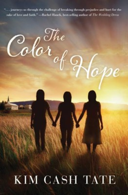 The Color of Hope - eBook  -     By: Kim Cash Tate