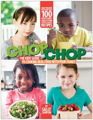 The ChopChop Essential Kids' Cookbook - eBook  -     By: Sally Sampson