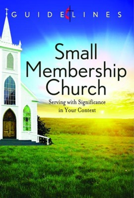 Guidelines for Leading Your Congregation 2013-2016 - Small Membership Church: Serving with Significance in Your Context - eBook  -