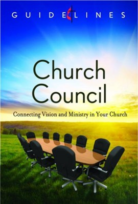 Guidelines for Leading Your Congregation 2013-2016 - Church Council: Connecting Vision and Ministry in Your Church - eBook  -