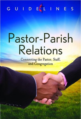 Guidelines for Leading Your Congregation 2013-2016 - Pastor-Parish Relations: Connecting the Pastor, Staff, and Congregation - eBook  -