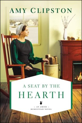 A Seat by the Hearth  -     By: Amy Clipston