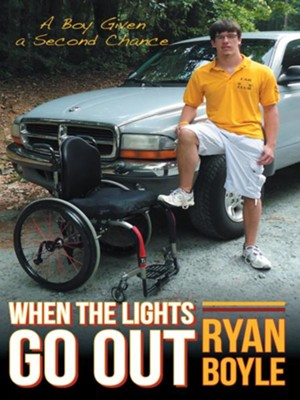 When the Lights Go Out: A Boy Given a Second Chance - eBook  -     By: Ryan Boyle