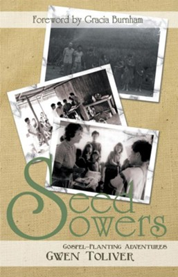 Seed Sowers: Gospel-Planting Adventures - eBook  -     By: Gwen Toliver