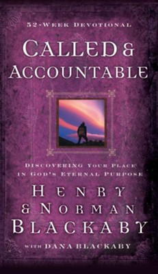 Called and Accountable 52-Week Devotional: Discovering Your Place in God's Eternal Purpose - eBook  -     By: Henry T. Blackaby, Norman Blackaby