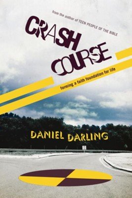 Crash Course: Forming a Faith Foundation for Life - eBook  -     By: Daniel Darling