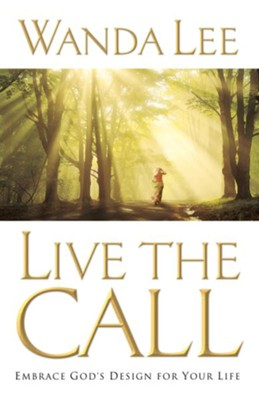 Live the Call: Embrace God's Design for Your Life - eBook  -     By: Wanda Lee