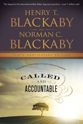 Called and Accountable: Discovering Your Place in God's Eternal Purpose, Tenth Anniversary Edition - eBook  -     By: Henry T. Blackaby