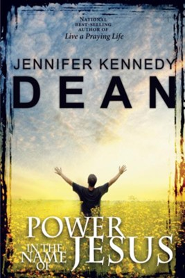 Power in the Name of Jesus - eBook  -     By: Jennifer Kennedy Dean