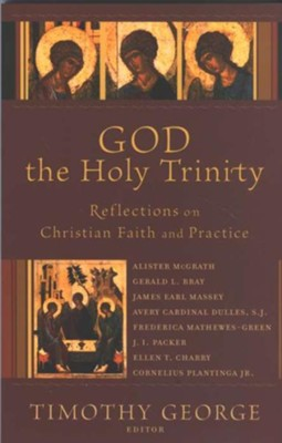 God the Holy Trinity (Beeson Divinity Studies Book #): Reflections on Christian Faith and Practice - eBook  -     By: Timothy George