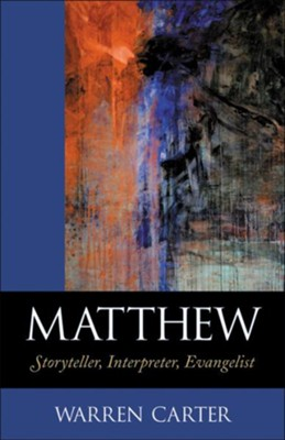 Matthew: Storyteller, Interpreter, Evangelist / Revised - eBook  -     By: Warren Carter