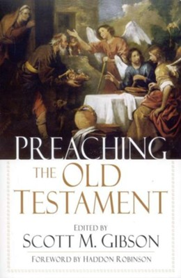 Preaching the Old Testament - eBook  -     By: Scott M. Gibson