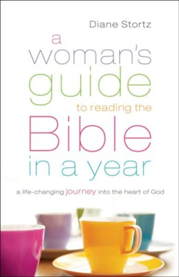 Woman's Guide to Reading the Bible in a Year, A: A Life-Changing Journey Into the Heart of God - eBook  -     By: Diane Stortz