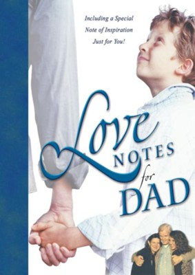 Love Notes for Dad: Including a special note of inspiration just for you! - eBook  -