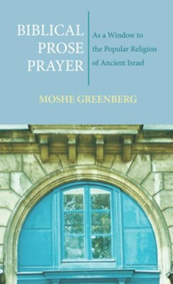 Biblical Prose Prayer  -     By: Moshe Greenberg