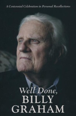 Well Done, Billy Graham: A Centennial Celebration in Personal Recollections  -     By: Jerushah Armfield, Aram Tchividjian, Boz Tchividjian