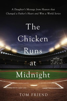 The Chicken Runs at Midnight  -     By: Tom Friend