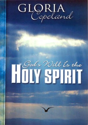 God's Will is the Holy Spirit - eBook  -     By: Gloria Copeland