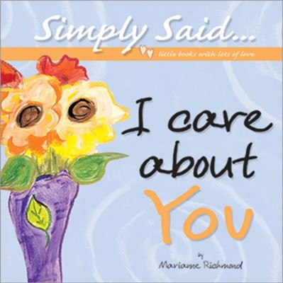I Care About You: Simply Said...Little Books with Lots of Love  -     By: Marianne Richmond