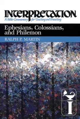 Ephesians, Colossians, and Philemon: Interpretation: A Bible Commentary for Teaching and Preaching - eBook  -     By: Ralph P. Martin