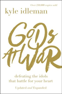Gods at War, Revised Edition   -     By: Kyle Idleman