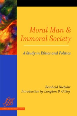 Moral Man and Immoral Society: A Study in Ethics and Politics - eBook  -     By: Reinhold Niebuhr