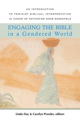 Engaging the Bible in a Gendered World: An Introduction to Feminist Biblical Interpretation - eBook  -     By: Carolyn Pressler, Linda Day