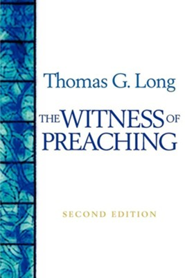 The witness of preaching second edition ebook thomas g long the witness of preaching second edition ebook by thomas g long fandeluxe Images