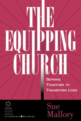 The Equipping Church: Serving Together to Transform Lives - eBook  -     By: Sue Mallory
