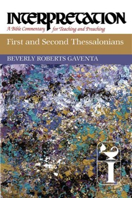 First and Second Thessalonians: Interpretation: A Bible Commentary for Teaching and Preaching - eBook  -     By: Beverly Roberts Gaventa