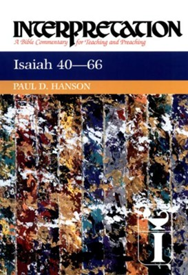 Isaiah 40-66: Interpretation: A Bible Commentary for Teaching and Preaching - eBook  -     By: Paul D. Hanson