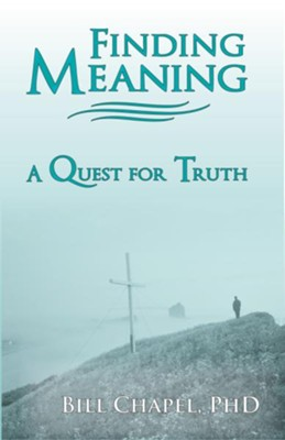 Finding Meaning: A Quest for Truth - eBook  -     By: Bill Chapel