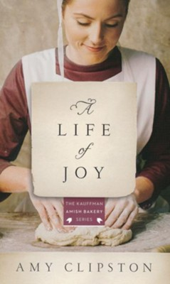 A Life of Joy  -     By: Amy Clipston