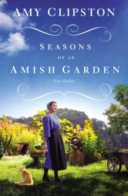 Seasons of an Amish Garden  -     By: Amy Clipston