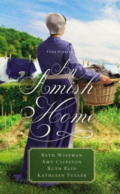 An Amish Home  -     By: Beth Wiseman, Amy Clipston, Ruth Reid, Kathleen Fuller