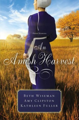 An Amish Harvest 3-in-1  -     By: Beth Wiseman, Amy Clipston, Kathleen Fuller