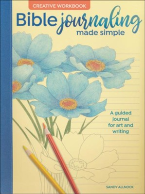 Bible Journaling Made Simple Creative Workbook: A Guided Journal for Art and Writing  -     By: Sandy Allnock