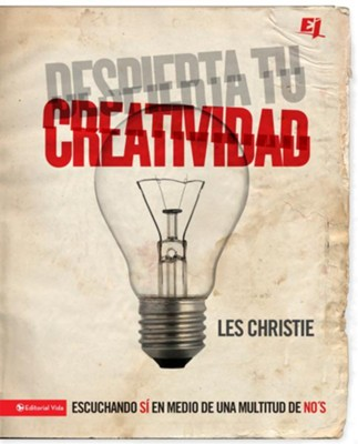Despierta tu creatividad: Escuchando SI en medio de una multitude de NO - eBook  -     By: Les Christie
