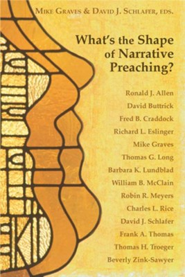 What's the Shape of Narrative Preaching? - eBook  -     Edited By: Mike Graves, David J. Schlafer     By: Mike Graves(Editor) & David J. Schlafer(Editor)
