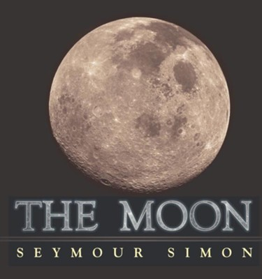 The Moon  -     By: Seymour Simon