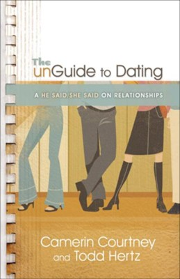 unGuide to Dating, The: A He Said/She Said on Relationships - eBook  -     By: Camerin Courtney, Todd Hertz