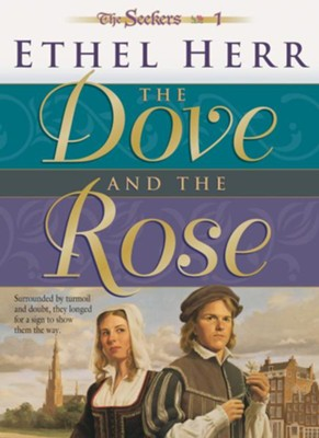 Dove and the Rose, The (Seekers Book #1) - eBook  -     By: Ethel Herr